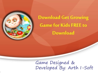 Download Get Growing Game for Kids FREE to Download