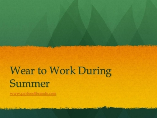 Wear during Summer at the Office