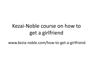 Kezai Noble guide on how to get a girlfriend