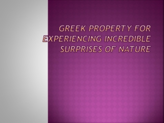 Greek Property for Experiencing incredible Surprises of Natu