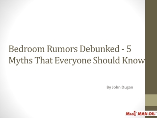 Bedroom Rumors Debunked - 5 Myths That Everyone Should Know
