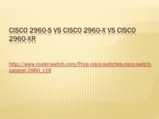 Cisco 2960-S vs Cisco 2960-X vs Cisco 2960-XR