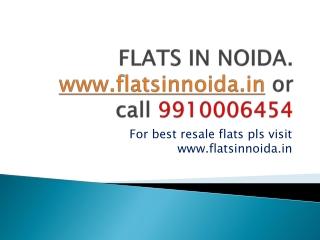 flats in noida 9910006454, resale flats in noida