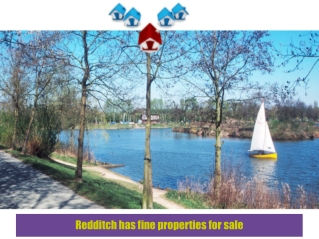 Redditch has fine properties for sale