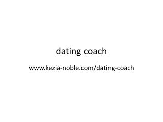 Kezai Noble Tips on dating coach