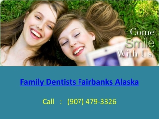 Family Dentists Fairbanks Alaska