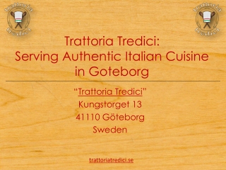Trattoria Tredici: Serving Authentic Italian Cuisine in Gote