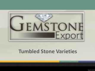 Tumbled Stone Verities