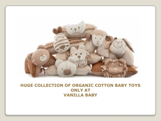 Huge Collection of Organic Cotton Baby Toys only at Vanilla