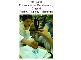 ges 430 environmental geochemistry class 6 acidity, alkalinity  buffering