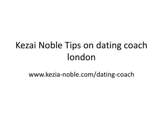 Kezai Noble Tips on dating coach london
