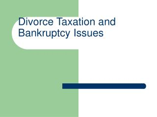 divorce taxation and bankruptcy issues