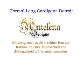 Formal long Cardigans Detroit