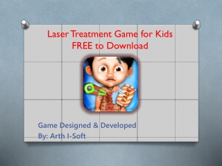 Laser Treatment Game for Kids  FREE to Download