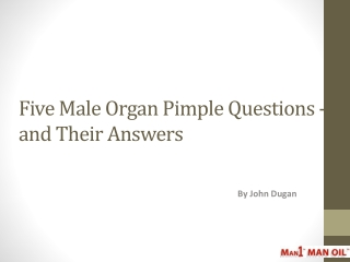 Five Male Organ Pimple Questions - and Their Answers