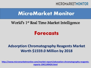 Adsorption Chromatography Reagents Market by 2018