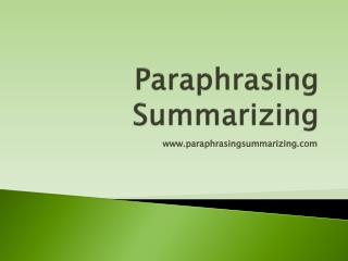 Paraphrasing Suummarizing