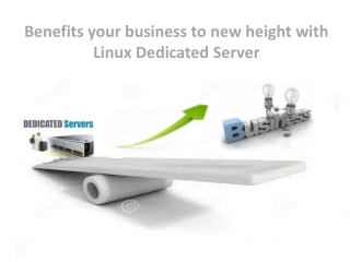 Benefits your business with Linux Dedicated Hosting