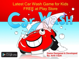 Latest Car Wash Game for Kids FREE at Play Store
