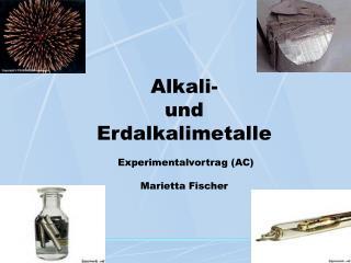 alkali- und erdalkalimetalle   experimentalvortrag ac  marietta fischer