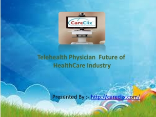 Telehealth physicians are certainly the future of healthcare