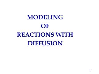 modeling  of  reactions with diffusion