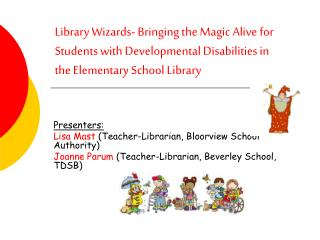 library wizards- bringing the magic alive for students with developmental disabilities in the elementary school library