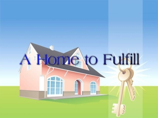 A Home to Fulfill