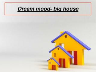Dream mood- big house