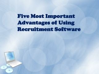 Five Most Important Advantages of Using Recruitment Software