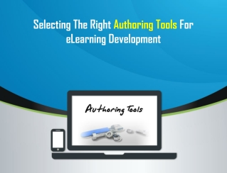 Selecting The Right Authoring Tools for E-learning Developme
