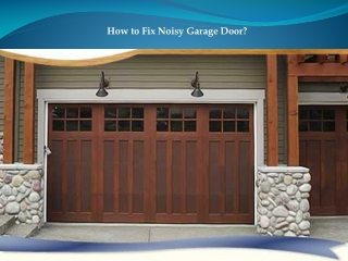 How to Fix Noisy Garage Door