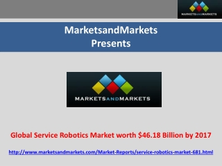 Global Service Robotics Market worth $46.18 Billion by 2017