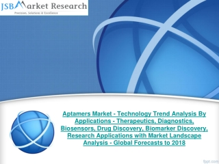 JSB Market Research : Aptamers Market - Technology Trend Ana