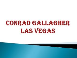 Conrad Gallagher Las Vegas