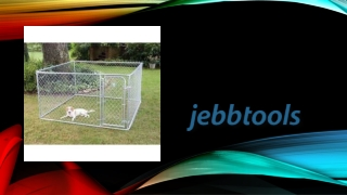 Jebb Tools Helps Getting Perfectly Sized Dog Runs For Your P