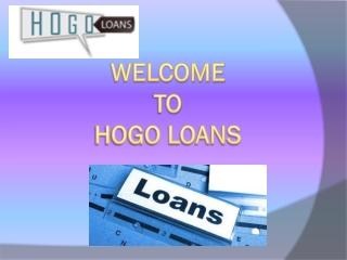 Get Any Type Of Loan Via Hogo Loans
