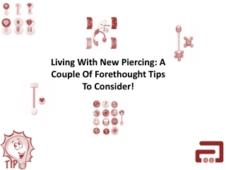 Living With New Piercing: A Couple Of Forethought Tips