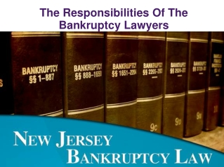 The Responsibilities Of The Bankruptcy Lawyers