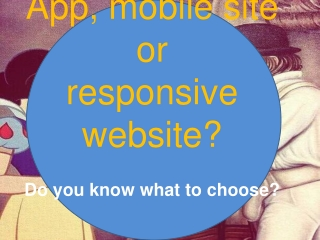 App, mobile site or responsive site?
