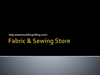 Fabric and Craft stores