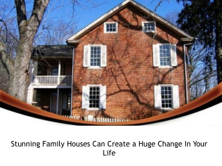 Stunning Family Houses Can Create a Huge Change In Your Life