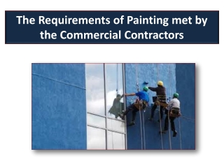 The Requirements of Painting met by the Commercial Contracto