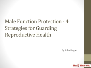 Male Function Protection - 4 Strategies for Guarding