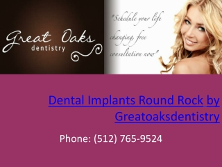 Dental Implants Round Rock by Greatoaksdentistry