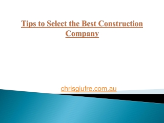 Tips to Select the Best Construction Company