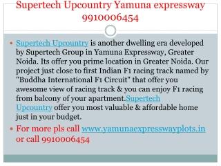 supertech upcountry yamuna expressway 9910006454