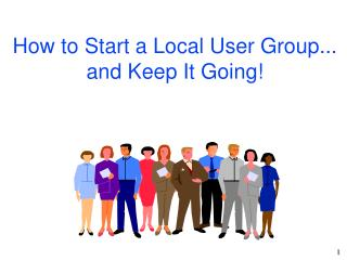 how to start a local user group... and keep it going
