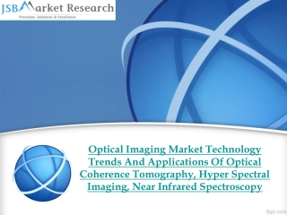 JSB Market Research - Optical Imaging Market Technology Tren