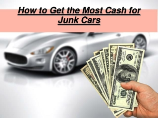 How to Get the Most Cash for Junk Cars